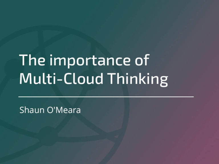 The importance of Multi-Cloud Thinking