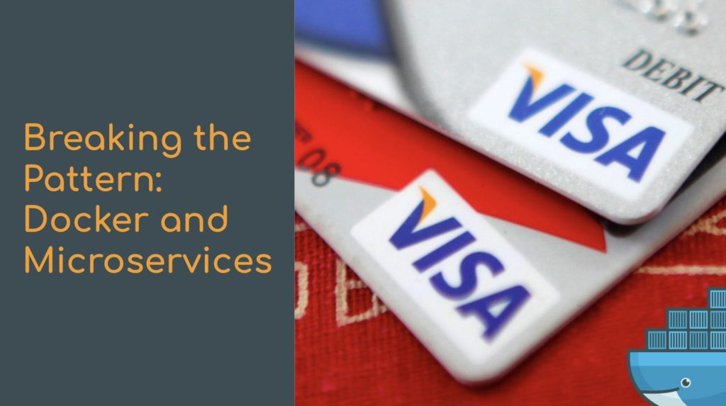 Visa Leverages Docker for Microservices