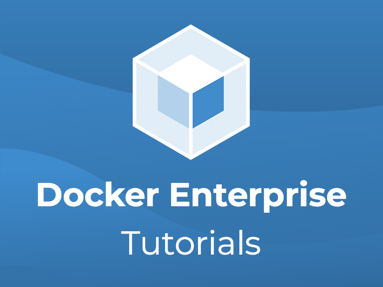 Getting Started with Docker Enterprise 3.1